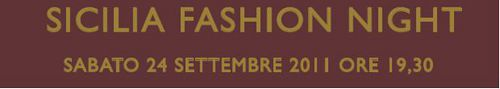Sicilia Fashion Night, la serata dedicata alla moda dell'outlet Sicilia Fashion Village sabato 24 settembre 2011.